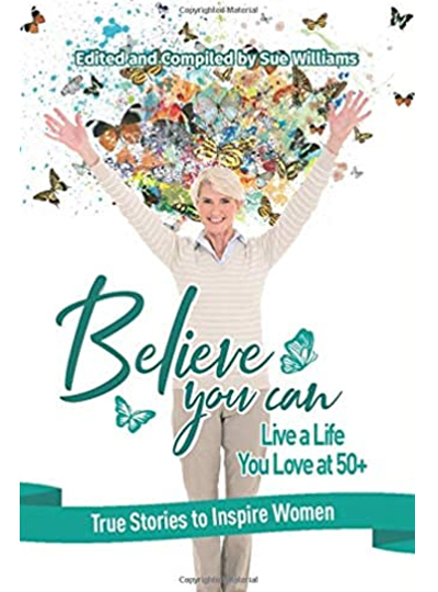 Believe You Can – Live a Life You Love at 50+